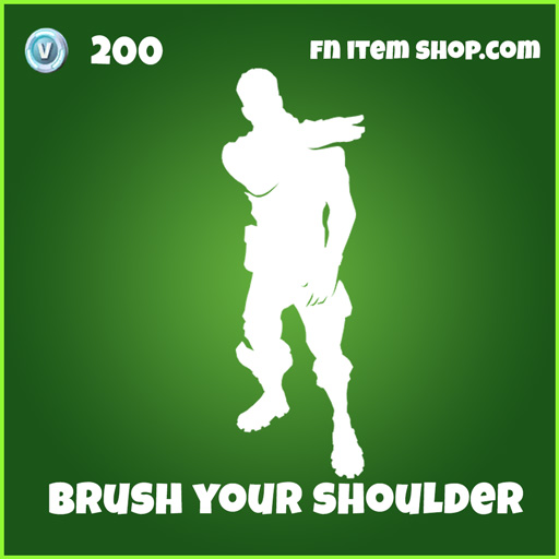 Brush your shoulder emote 200 uncommon fortnite