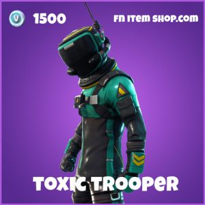 toxic trooper 1500 epic skin fortnite