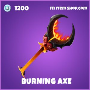 Burning axe fortnite epic pickaxe